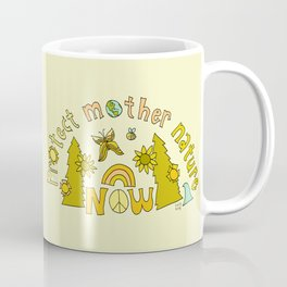 protect mother nature now // art by surfy birdy Coffee Mug