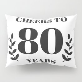Cheers to 80 Years. 80th Birthday Party Ideas. 80th Anniversary Pillow Sham