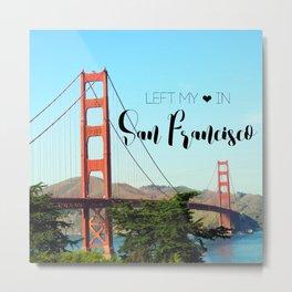I left my heart in San Francisco Metal Print
