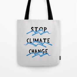Stop Climate Change - Save the Environment Artwork Tote Bag