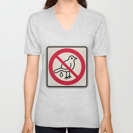 Birds Sign - NO droppings 4 Unisex V-Neck