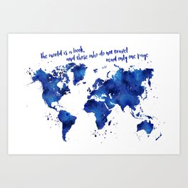 The world is a book, world map in shades of blue watercolor Art Print