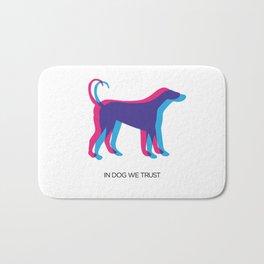 In Dog We Trust Bath Mat