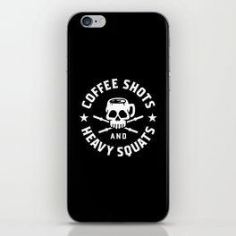 Coffee Shots and Heavy Squats iPhone Skin