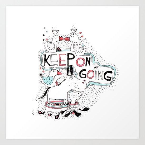 keep on going Art Print