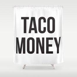 Taco Money Shower Curtain