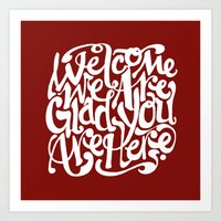 We're Glad You're Here (RED) Art Print
