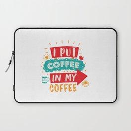 Coffee in my Coffee Laptop Sleeve