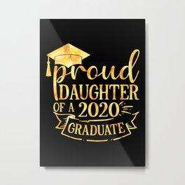 Proud Daughter of A 2020 Graduate Metal Print