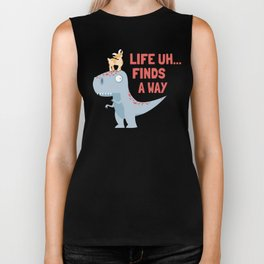 Life Uh Finds a Way Biker Tank