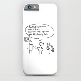 Time flies when you are having fun iPhone Case