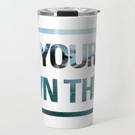 DO YOUR OWN THING Travel Mug