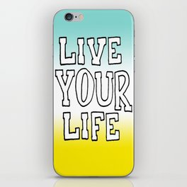 Live Your Life iPhone Skin