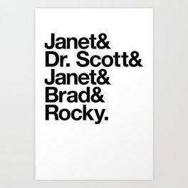 Janet! Dr. Scott! Janet! Brad! Rocky! Art Print