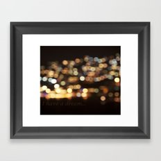 I have a dream... Framed Art Print