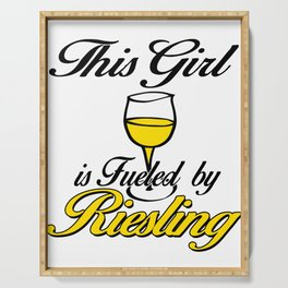 This Girl Is Fueled By Riesling Serving Tray