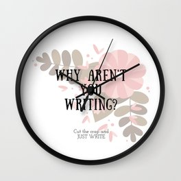 Why Aren't You Writing? Wall Clock