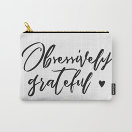 Obsessively Grateful white-black Carry-All Pouch