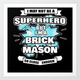 Brick Mason Gift Superhero Brick Mason Art Print