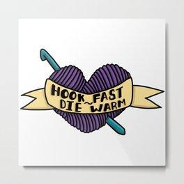 Hook Fast Die Warm, Crochet, Purple Heart Ball of Yarn, Tattoo Style Banner Metal Print