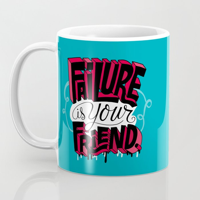 Failure is your Friend Coffee Mug