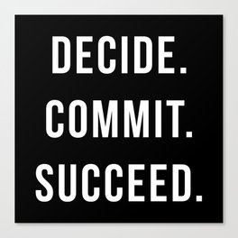 Decide Commit Succeed Motivational Gym Quote Canvas Print