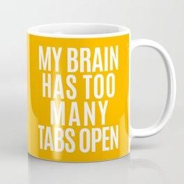 My Brain Has Too Many Tabs Open (Orange) Coffee Mug