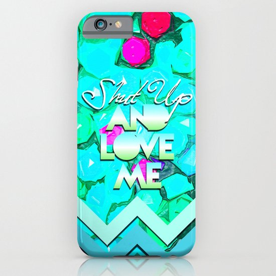 SHUT UP AND LOVE ME © AQUA LIMITED EDITION iPhone & iPod Case