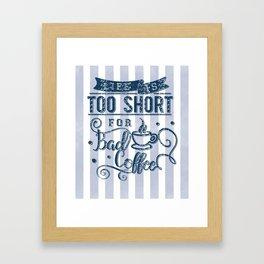 No bad coffee please! Framed Art Print