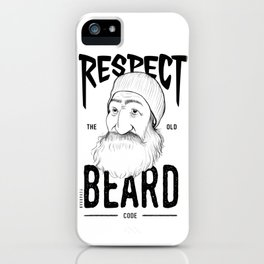 Respect The Old Beard Code iPhone Case