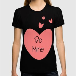 Valentine Love Be Mine T-shirt
