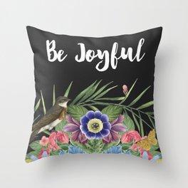 BE JOYFUL Throw Pillow