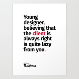 Young Designer — Advice #4 Art Print