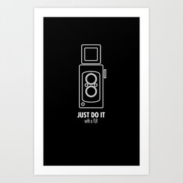 Just do it with a TLR Art Print