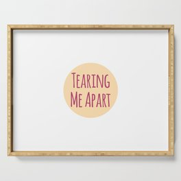 Tearing Me Apart Funny Inspirational Design Serving Tray