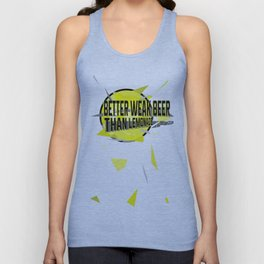 Better Weak Beer Than Lemonade  Unisex Tank Top