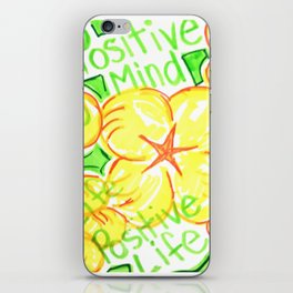 positive mind positive vibes positive life iPhone Skin
