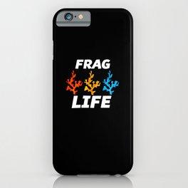 Frag Life iPhone Case