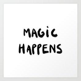 Magic happens Art Print