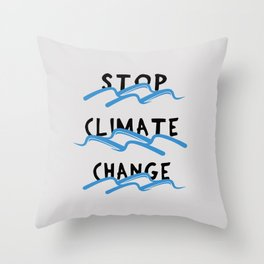 Stop Climate Change - Save the Environment Artwork Throw Pillow