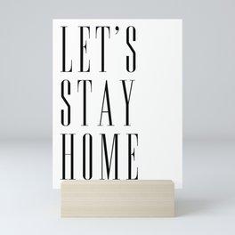 Let's stay home scandinavian print (1) Mini Art Print