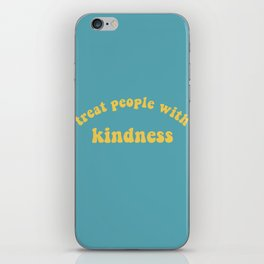 treat people with kindness iPhone Skin