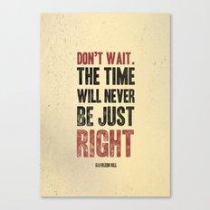 Don't wait Canvas Print