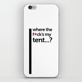 Where the f*ck is my tent? iPhone Skin