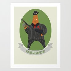 Gangstarfish! Art Print