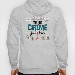 True Crime Junkie Hoody