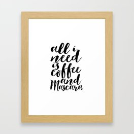 All I Need Is Coffee And Mascara Funny Wall Art Girl Room Decor Mascara Quote Coffee Quote Study Framed Art Print