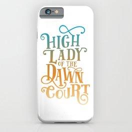 High Lady Dawn Court ACOTAR iPhone Case