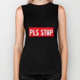 Pls Stop Apparel Biker Tank