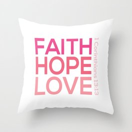 Faith Hope love,Christian,Bible Quote 1 Corinthians13:13 Throw Pillow